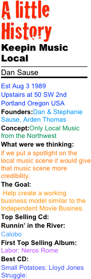 A little History  Keepin Music Local  Dan Sause  Est Aug 3 1989 